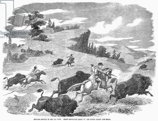 BUFFALO HUNT, 1857 'Buffalo hunting in the Far West. Colt's revolving pistol vs. the Indian arrow and spear.' Wood engraving, 1857.