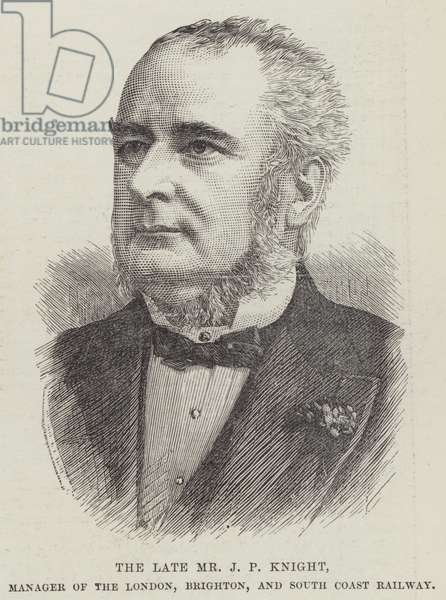 The late Mr J P Knight, Manager of the London, Brighton, and South Coast Railway (engraving)