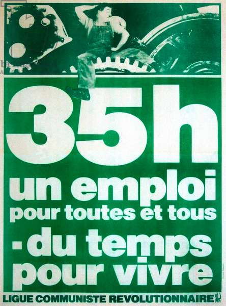 """Poster"""" 35 hours a job for everyone. Time to live"""" Revolutionary Communist League France"""