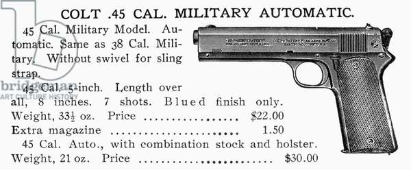 COLT .45 AUTOMATIC PISTOL American advertisement for the Colt .45 caliber miltary automatic pistol, early 20th century.