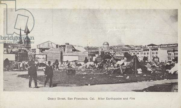 Geary Street, San Francisco, after the earthquake and fire, 1906 (b/w photo)