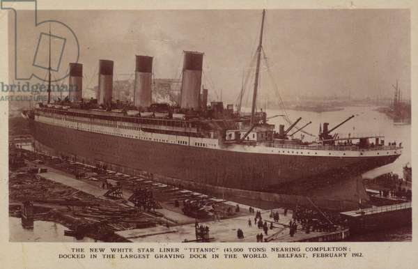 The White Star Line liner Titanic nearing completion, Belfast, February 1912 (b/w photo)