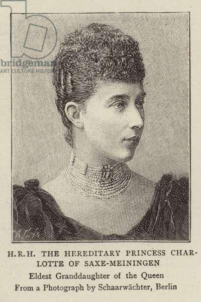 HRH The Hereditary Princess Charlotte of Saxe-Meiningen, eldest granddaughter of Queen Victoria (engraving)