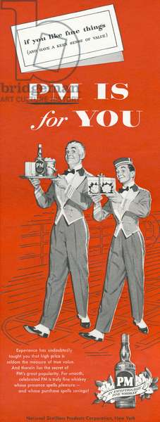 AD: WHISKEY, 1954 American advertisement for PM Whiskey, 1954.