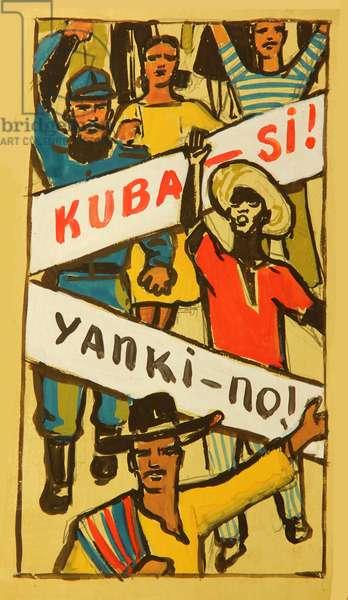 Kuba - Si! Yanki - No!, 1960s (gouache on paper)