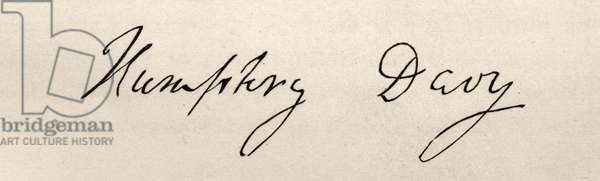 Signature of Sir Humphrey Davy, 1778-1829. English chemist and inventor. Inventor of the Davy lamp. President of the royal Society