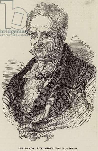 The Baron Alexander von Humboldt (engraving)