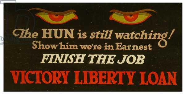 The Hun is still watching! Show him we're in earnest - finish the job Victory Liberty Loan. c.1917 (lithograph)