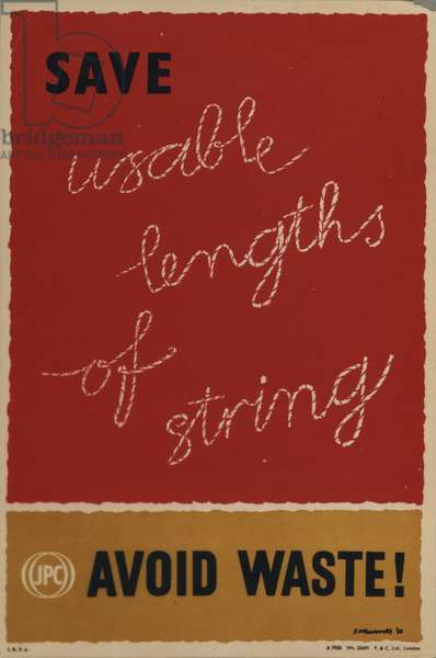 Save Usable Lengths of String - Avoid Waste!, 1957 (colour litho)