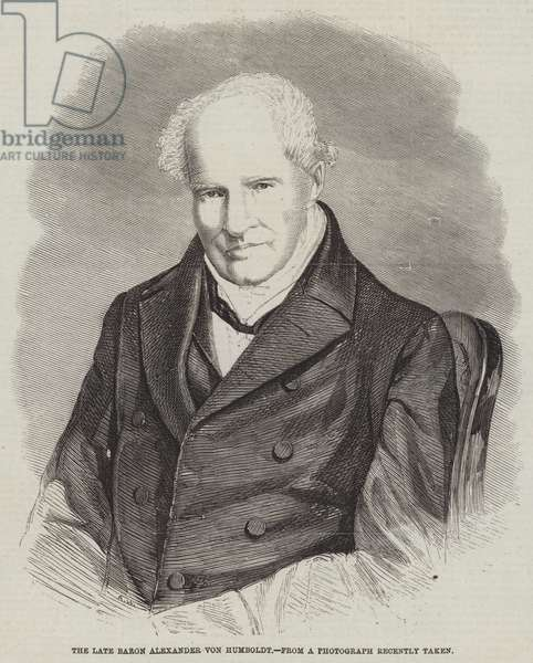 The late Baron Alexander von Humboldt (engraving)