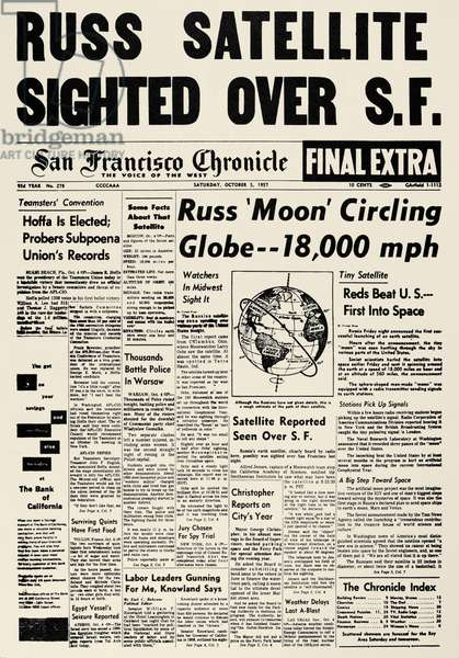 SPUTNIK I, 1957 'Russ Satellite Sighted Over S.F.' Front page of the San Francisco Chronicle reporting on Sputnik I, the first human-made object to orbit the Earth. 5 October, 1957.