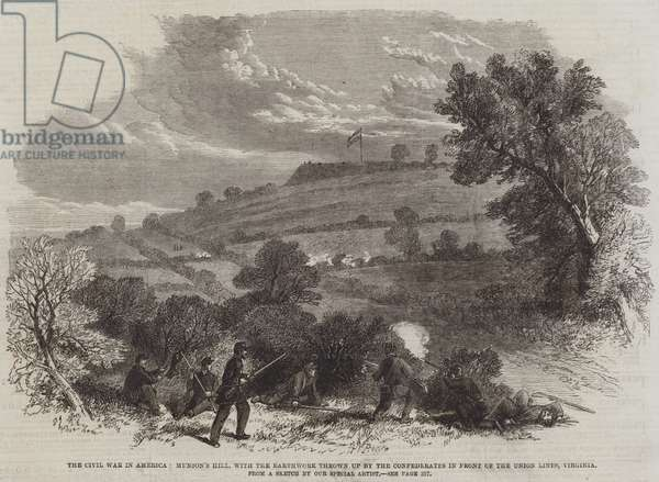 The Civil War in America, Munson's Hill, with the Earthwork thrown up by the Confederates in front of the Union Lines, Virginia (engraving)