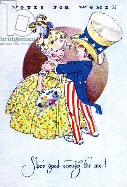 She's Good Enough for Me! Votes for Women, 1915