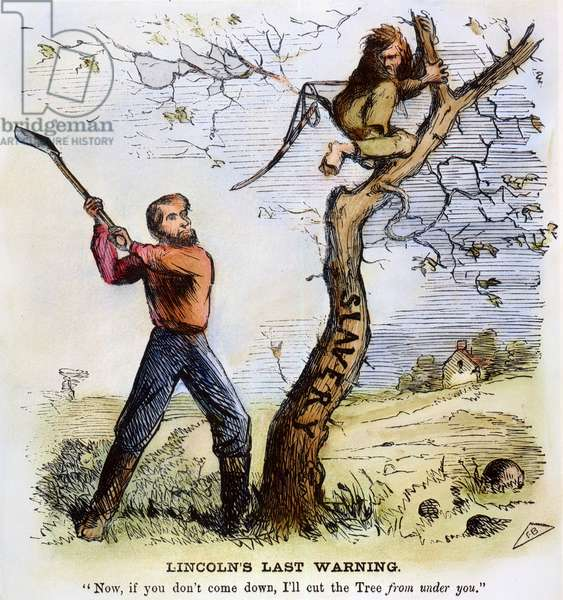 CIVIL WAR CARTOON, 1862 Lincoln's Last Warning: President Lincoln, who has just issued his preliminary Emancipation Proclamation, threatens to cut down the tree of slavery, which supports Confederate President Jefferson Davis. Cartoon from a Northern newspaper of October 1862.