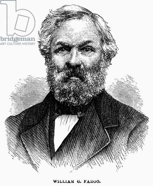 WILLIAM G. FARGO (1818-1881) American businessman. Wood engraving, American, 1875.