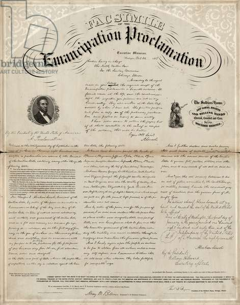 EMANCIPATION PROCLAMATION Facsimile of the Emancipation Proclamation, produced and sold by the United States Sanitary Commission to fund the Soldier's Home in Chicago, Illinois. Lithograph by Edward Mendel, 1863.