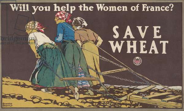 Will you help the women of France? Save wheat, 1918 (colour lithograph)