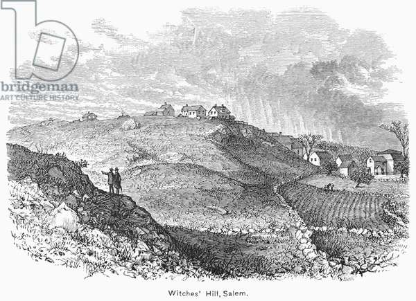 SALEM: WITCHES HILL, 1692 Witches' Hill in Salem Village, Massachusetts, where witches were said to congregate during the delusion of 1692. Wood engraving, 19th century.