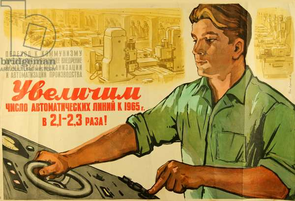 Let Us Increase the Number of Automated Production Lines 2,1-2,3 times by 1965!, 1959 (colour litho)