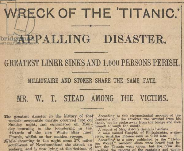'Wreck of the Titanic appaling disaster'. Headline from a newspaper.
